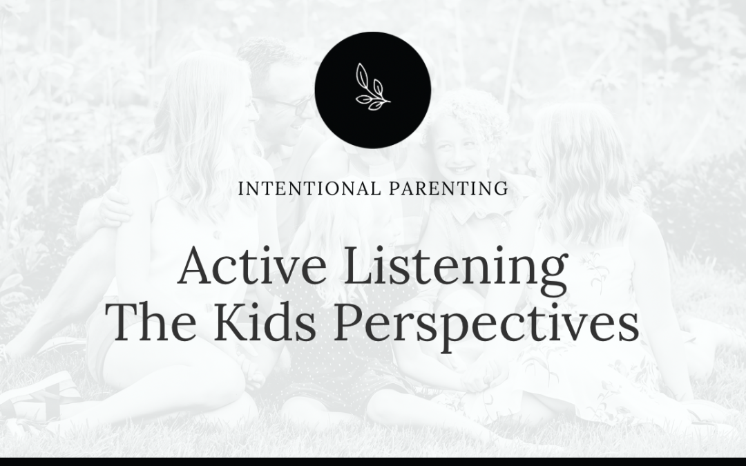 Active Listening – The Kids Perspectives